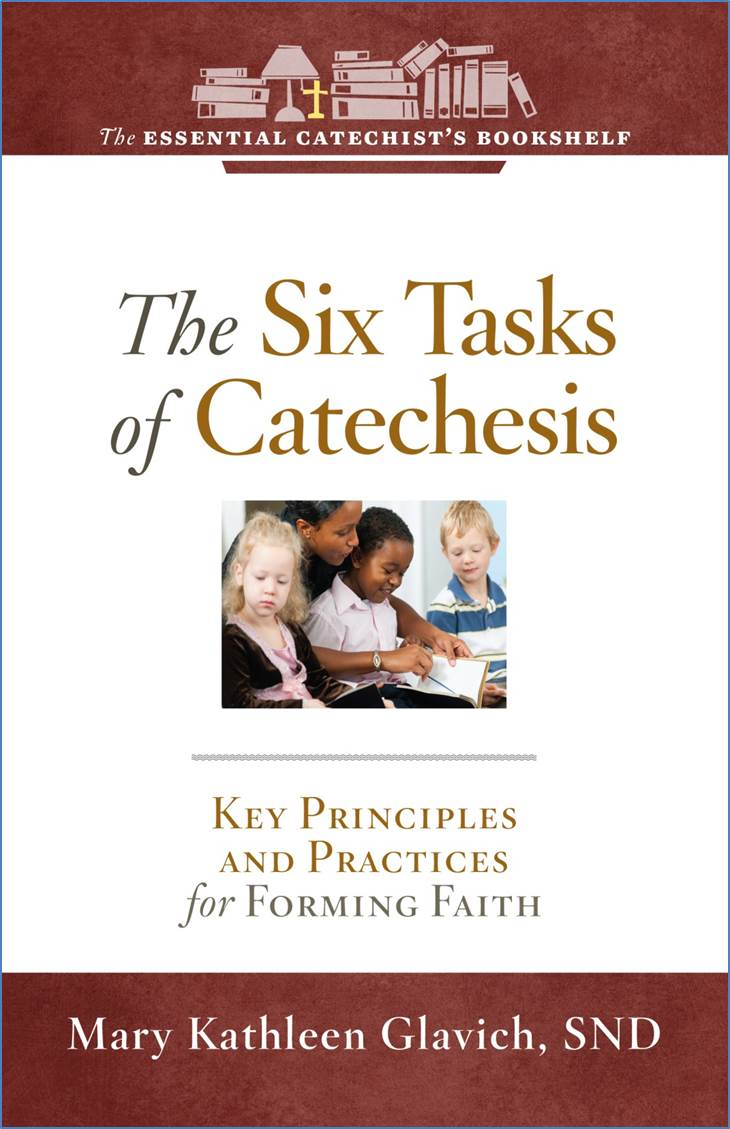 Ecatechist books for catechists the six tasks of catechesis key principles and practices for forming faith by mary kathleen glavich snd 1betcityfo Gallery